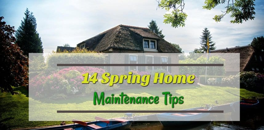 "Featured image post of the blog title ""14 Spring Home Maintenance Tips"" with a background of spring home"
