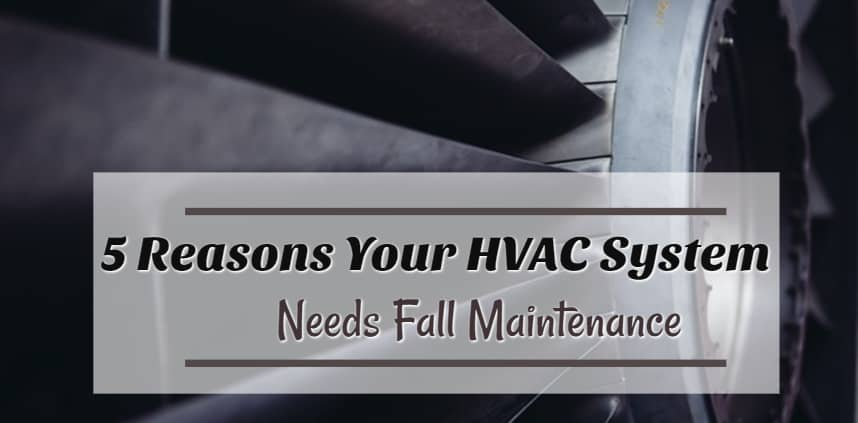 "A header image of the ""5 Reasons Your HVAC System Needs Fall Maintenance"" with a background of HVAC"
