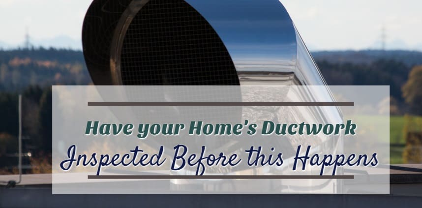"Featured image of the blog title ""Have your Home's Ductwork Inspected Before this Happens"" with a background of duct"