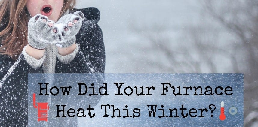 "Featured image of the ""How Did Your Furnace Heat This Winter"" with a background of the winter"