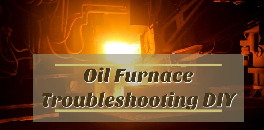 "Featured image of the blog title ""Oil Furnace Troubleshooting DIY"" with a background of furnace"