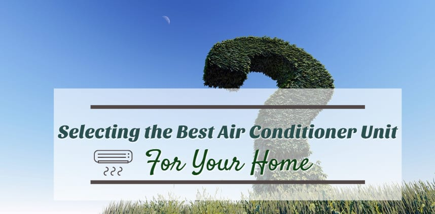 "Featured image of the blog title ""Selecting the Best Air Conditioner Unit For Your Home"" with a background of a big question mark made of grass"